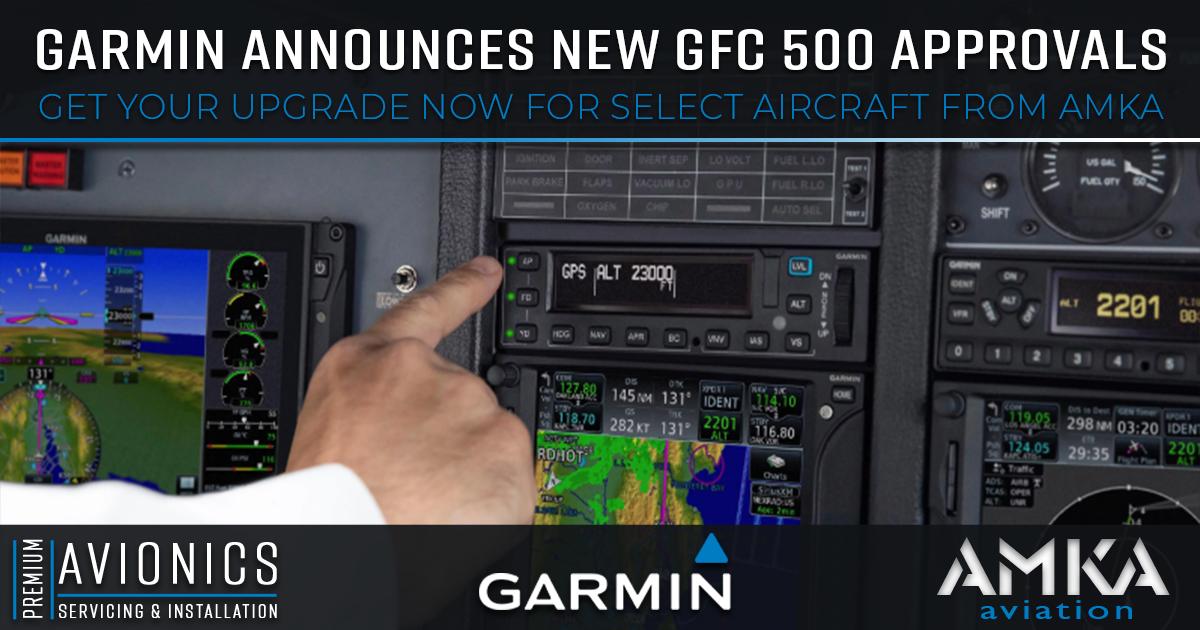 Garmin Adds GFC™ 500 Aircraft Approvals - AMKA Aviation